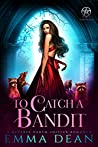 To Catch a Bandit (This Is Bandit Territory #1)