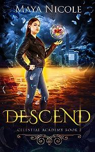 Descend (Celestial Academy #2)