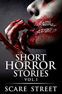 Short Horror Stories Vol. 1 (Supernatural Suspense Collection, #1)