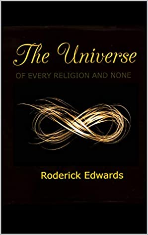 The Universe: Of Every Religion and None