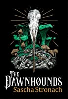 The Dawnhounds (Against the Quiet, #1)