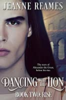Rise (Dancing with the Lion, #2)