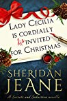 Lady Cecilia Is Cordially Disinvited for Christmas: A Secrets and Seduction book