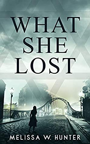 What She Lost by Melissa W. Hunter