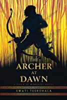 The Archer at Dawn (The Tiger at Midnight Trilogy, #2)