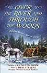 Over the River and Through the Woods (Mindful Writers Retreat #2)