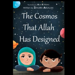 The Cosmos That Allah Has Designed by Zenubia Arsalan