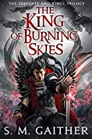The King of Burning Skies (Serpents and Kings, #2)