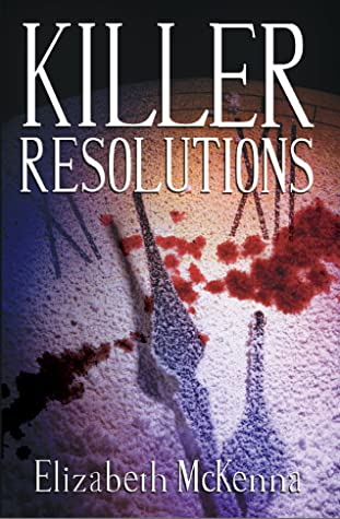 Killer Resolutions by Elizabeth McKenna