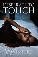 Desperate to Touch (Hard To Love #2)