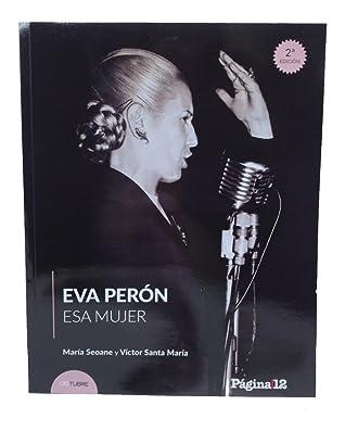 Eva Perón: Esa Mujer