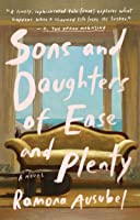 Sons and Daughters of Ease and Plenty