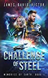 Challenge of Steel (Memories of Earth Book 1)