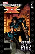 Ultimate X-Men, Vol. 6: Return of the King