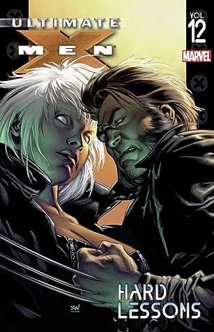 Ultimate X-Men, Vol. 12: Hard Lessons