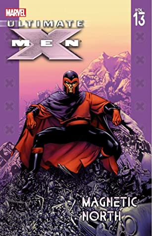 Ultimate X-Men, Vol. 13: Magnetic North