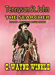 Hat Fork Creek Ranch (Tennyson St. John: The Searcher #5)