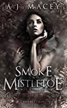Smoke and Mistletoe (Best Wishes #3)