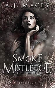 Smoke and Mistletoe (Best Wishes #3)