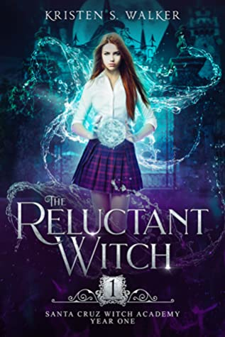 The Reluctant Witch (Santa Cruz Witch Academy, #1)