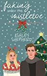 Book cover for Faking Under the Mistletoe