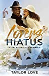 Lovers Hiatus (Vacation Love Series Book 2)