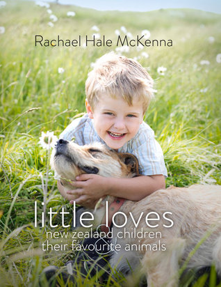 Little Loves New Zealand Children and their Favourite Animals