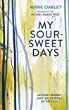 My Sour-Sweet Days: George Herbert and the Journey of the Soul
