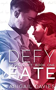 Defy Fate (Fated Duet, #1)