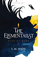 The Elementalist: Rise of Hara (Elemental Spies, #1)