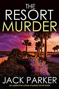 THE RESORT MURDER an addictive crime mystery full of twists
