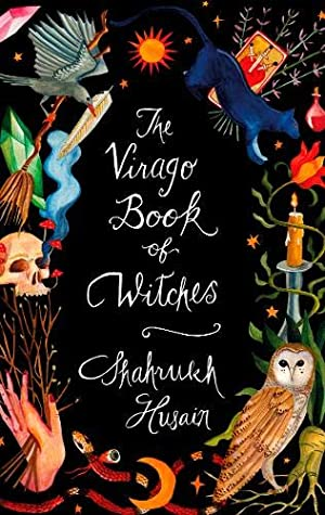 The Virago Book Of Witches by Shahrukh Husain