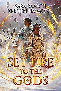 Set Fire to the Gods (Set Fire to the Gods, #1)