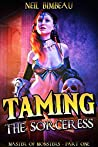 Taming The Sorceress: A Fantasy Harem Adventure (Master of Monsters Book 1)