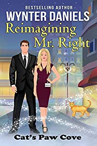 Reimagining Mr. Right (Cat's Paw Cove #6)