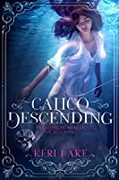 Calico Descending (Juniper Unraveling Book 2)