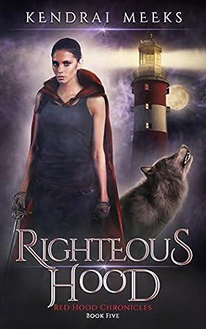 Righteous Hood: An Urban Fantasy Fairy Tale