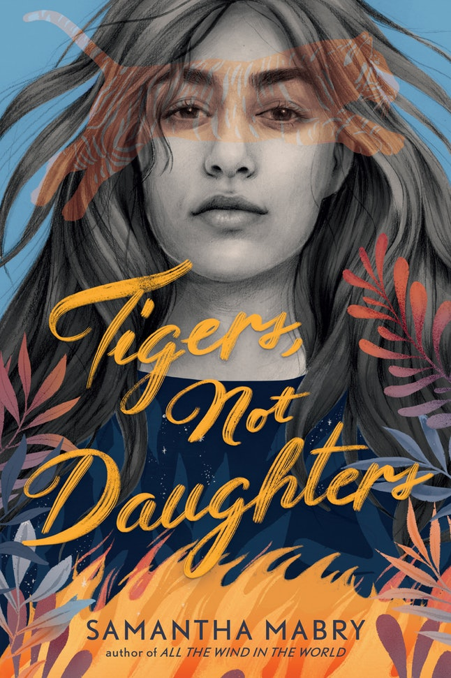 Tigers, Not Daughters - Samantha Mabry