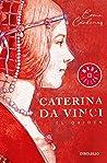 Caterina Da Vinci...