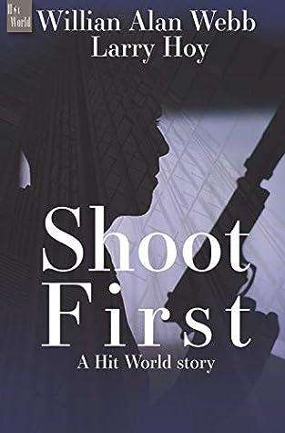 Shoot First: A Hit World Story