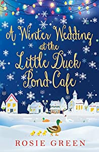 A Winter Wedding at the Little Duck Pond Cafe (Little Duck Pond Cafe, Book 8): A heart-warming tale of love, family and friendship
