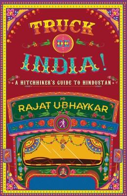 Truck de India! by Rajat Ubhaykar