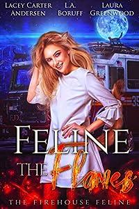 Feline the Flames (The Firehouse Feline, #2)