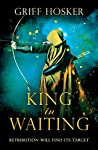 King in Waiting (Lord Edward's Archer, #2)