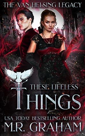 These Lifeless Things (The Van Helsing Legacy, #3)