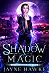 Shadow Magic (Hidden Magic #1)