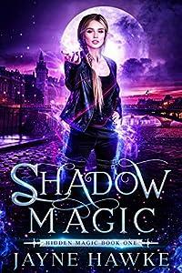 Shadow Magic (Hidden Magic #1)