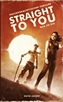 Straight to You: Postapokalyptischer Thriller
