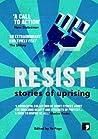 Resist: Stories of Uprising