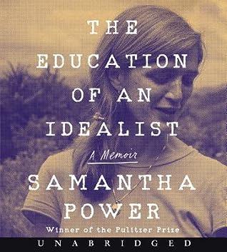 The Education of an Idealist (2019) - Samantha Power